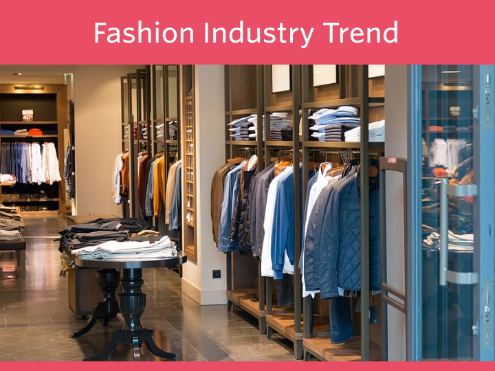 Fashion Industry: Trend & Market Report 2020